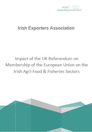 Impact of the UK Referendum on Membership of the European Union on the Irish Agri-Food & Fisheries Sectors