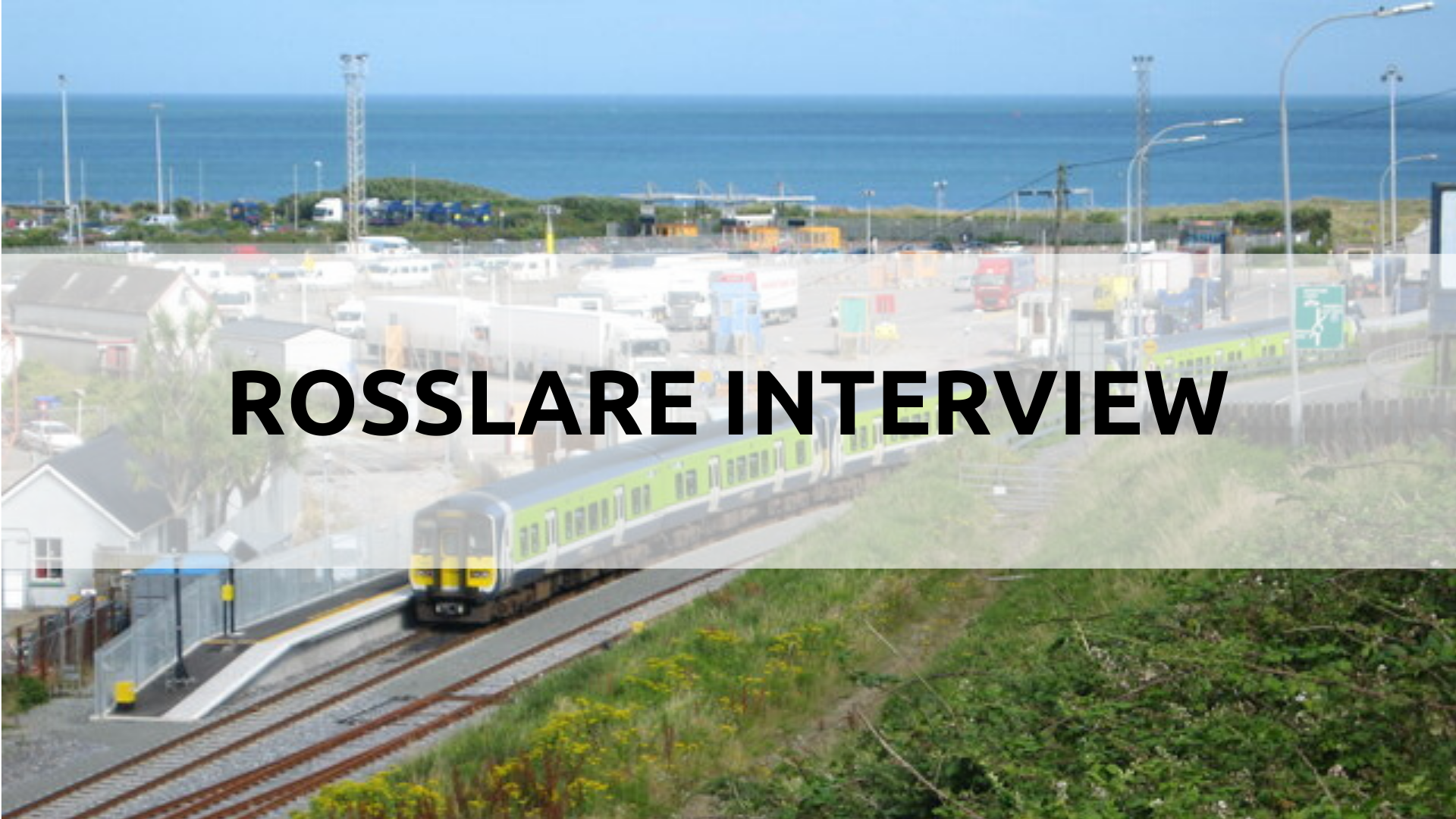 Interview with Rosslare Europort by Ben Radford