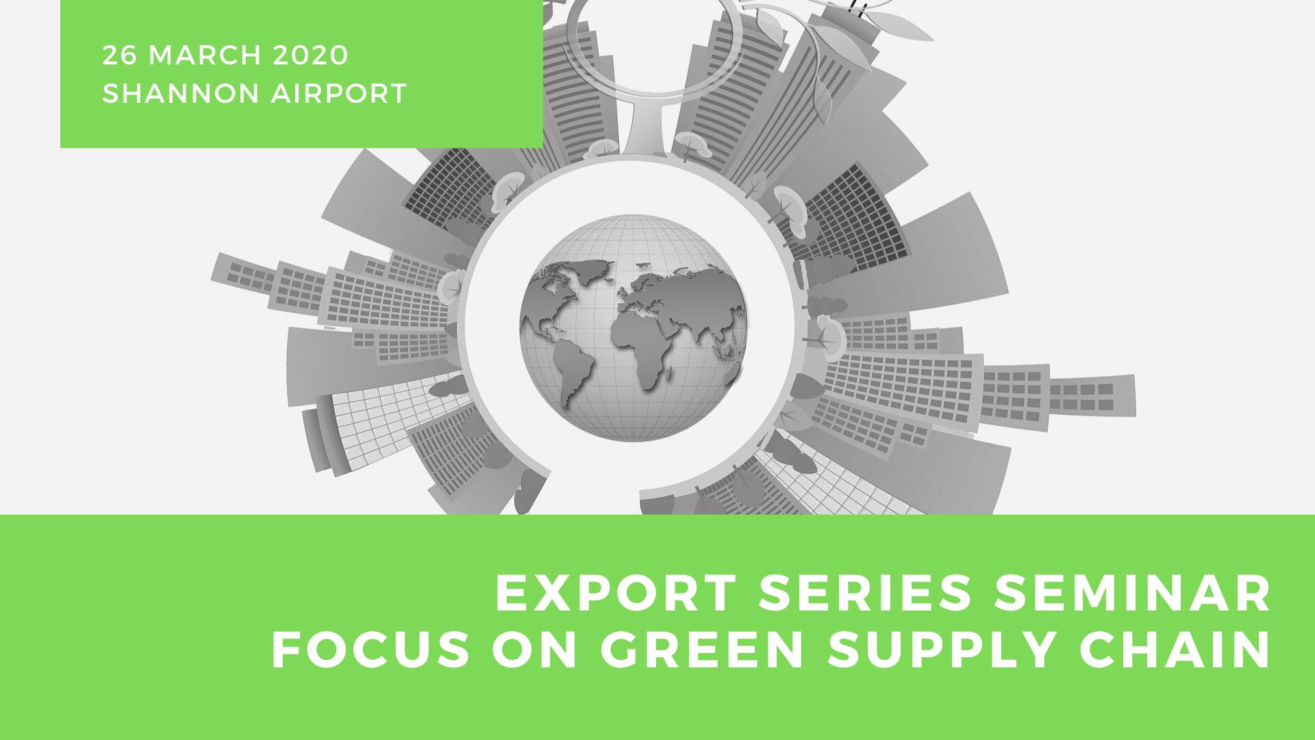Export Series Seminar- Focus on Green Supply Chain