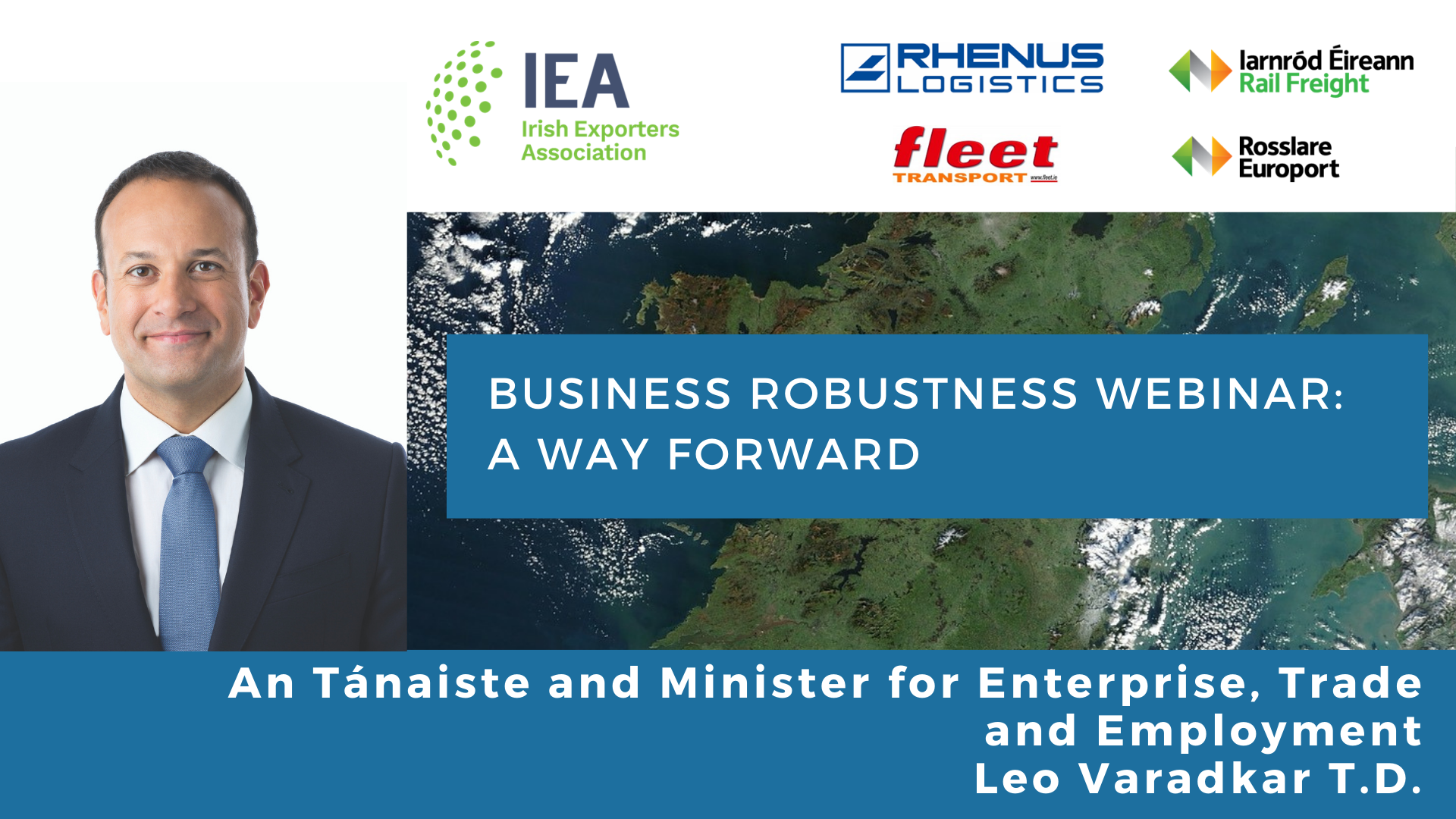 An Tánaiste and Minister for Enterprise, Trade and Employment Mr Leo Varadkar TD addresses Irish Exporters Association webinar series on charting a way forward for exporters