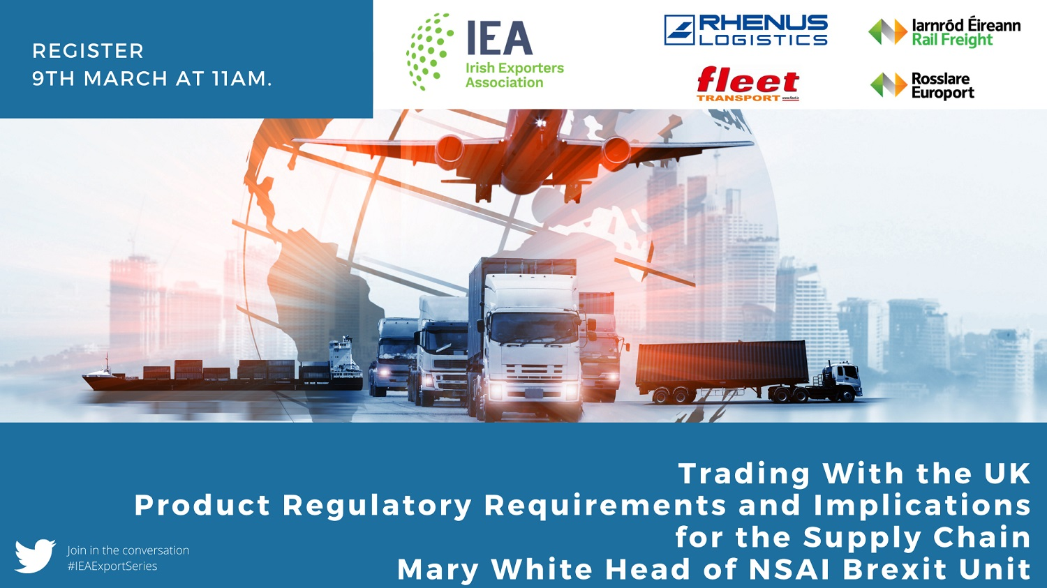 IEA Webinar: Trading With the UK, Product Regulatory Requirements and Implications for the Supply Chain